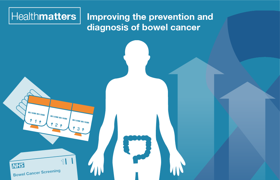 Health Matters Improving The Prevention And Diagnosis Of Bowel Cancer Public Health Matters